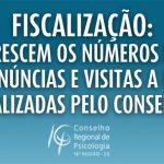 Fiscalização: crescem os números de denúncias e visitas a PJs realizadas pelo CRP-16