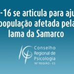 CRP-16 se articula para ajudar população afetada pela lama da Samarco