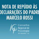 Nota de repúdio às declarações do Padre Marcelo Rossi