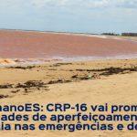 #LamanoES: CRP-16 vai promover atividades de aperfeiçoamento em Psicologia nas emergências e desastres