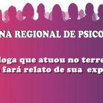 Psicóloga que atuou no terremoto do Chile fará relato de sua experiência em Oficina Regional