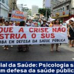 Dia Mundial da Saúde: Psicologia sai às ruas em defesa da saúde pública