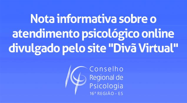 """NOTA INFORMATIVA SOBRE O ATENDIMENTO PSICOLÓGICO ONLINE DIVULGADO PELO SITE """"DIVÃ VIRTUAL"""""""