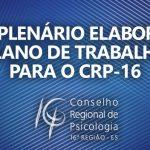 V Plenário elabora plano de trabalho para o CRP-16