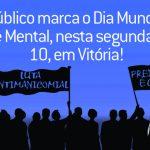 Dia Mundial da Saúde Mental: ato público marca a data no ES, nesta segunda-feira, 10