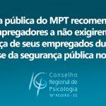 Nota pública do MPT recomenda a empregadores a não exigirem a presença de seus empregados