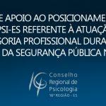 Confira a nota de apoio do CRP-16 ao posicionamento do Sindpsi-ES referente à atuação da categoria profissional durante a crise na segurança pública no ES
