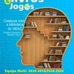 """Participe da """"Campanha de Arrecadação de Livros & Jogos"""" para o HEAC"""