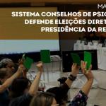 Sistema Conselhos de Psicologia defende eleições diretas para Presidência da República