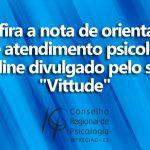 """Confira a nota de orientação do CRP-16 sobre atendimento psicológico online divulgado pelo site """"Vittude"""""""