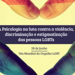 Orgulho LGBT: CRP-16 mantém debate regular sobre discriminação, violência e políticas públicas para essa população