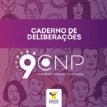 9º CNP: Caderno de Deliberações já está disponível
