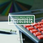 CFP e Fenapsi publicam tabelas de referência de honorários da Psicologia
