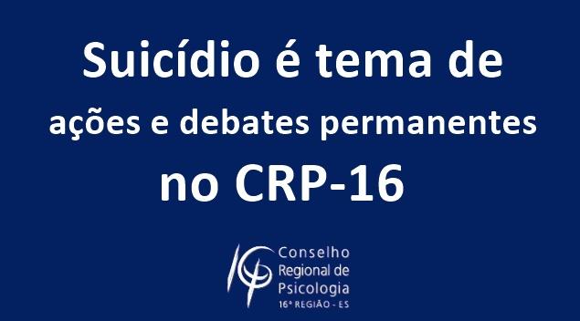 Suicídio é tema de ações e debates permanentes no CRP-16