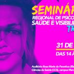 Seminário Regional de Psicologia: Saúde e Visibilidade Trans é nesta quarta, 31