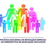 Sistema Conselhos de Psicologia contra o desmonte da Política Nacional de Educação Especial