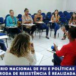 IX Seminário Nacional de Psi e Políticas Públicas: primeira roda de resistência é realizada na Serra