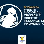 Retomada da Frente Nacional Drogas e Direitos Humanos em andamento