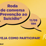 #SetembroAmarelo CRP-16 realiza roda de conversa sobre prevenção ao suicídio