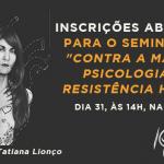 """Seminário """"Contra a má-fé: Psicologia e resistência hoje"""" é nesta sexta-feira, 31, na Ufes"""