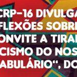 """CRP-16 divulga reflexões sobre o """"convite a tirar o racismo do nosso vocabulário"""", do CFP"""