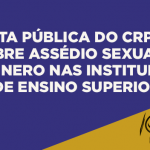 NOTA PÚBLICA DO CRP-16 SOBRE ASSÉDIO SEXUAL E DE GÊNERO NAS INSTITUIÇÕES DE ENSINO SUPERIOR