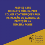 ARSP-ES abre consulta pública para colher contribuições para instalação de barreiras de proteção na Terceira Ponte