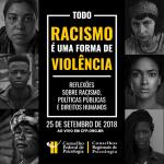 Todo racismo é uma forma de violência