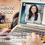Atendimento psicológico online: já fez o seu cadastro?