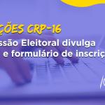 Comissão Regional Eleitoral do CRP-16 divulga edital de convocação para as eleições de 2019