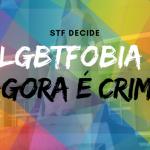 STF decide: LGBTIfobia é crime