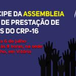 CRP-16 realiza assembleia geral de prestação de contas no dia 6 de julho