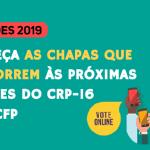 Eleições Psicologia 2019: Conheça as chapas que concorrem às próximas gestões do CRP-16 e do CFP