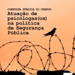 Consulta Pública do CREPOP: Referências Técnicas para Atuação de Psicólogas(os) na Política de Segurança Pública