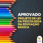Aprovado na Câmara o PL sobre serviços de Psicologia na educação básica
