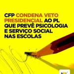 CFP condena veto presidencial ao PL que prevê Psicologia e Serviço Social nas Escolas
