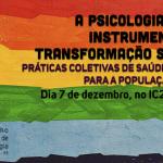 Evento discute a Psicologia como instrumento de transformação social e práticas coletivas de saúde mental para a população LGBT+