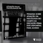 Pesquisa sobre atuação da Psicologia no campo da Execução Penal está disponível para acesso