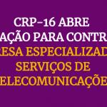 CRP-16 abre licitação para contratar empresa de serviços de telecomunicações