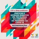 CFP e ABEP lançam recomendações sobre práticas e estágios remotos em tempos de pandemia
