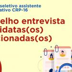 Processo seletivo CRP-16: Conselho faz entrevistas com candidatas/os à vaga de assistente administrativo