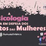 Pelo fim da violência contra as mulheres: CFP e diversas entidades da Psicologia destacam que julgamento do caso de Mariana Ferrer foi marcado por machismo e misoginia