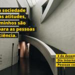 Dia Internacional das Pessoas com Deficiência: é preciso refletir e mudar atitudes