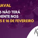 Carnaval: CRP-16 não terá expediente na segunda, 15, e terça, 16, de fevereiro