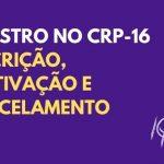 Registro no CRP-16: inscrição, reativação e cancelamento