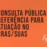 Consulta Pública do Crepop: Atuação da Psicologia no CRAS/SUAS