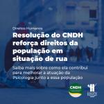 Resolução do CNDH reforça direitos da população em situação de rua