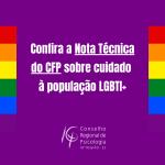 PSICOLOGIA E DIREITOS LGBTI+: Confira a nota técnica do CFP sobre a Resolução 1/1999